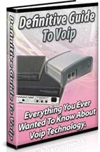 Definitive Guide To VoIP  Everything You Ever Wanted To Know About VoIP Technology - *w/Resell Rights*