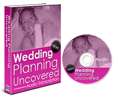 Wedding Planning Uncovered  Learn How To Plan A Wedding Easily - *w/Resell Rights*