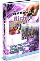 Product picture Viral Marketing Riches  How To Market Your Business For Maximum Profits With Minimum Effort - *w/Resell Rights*
